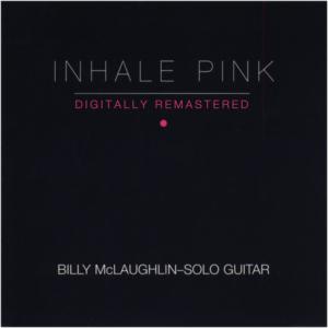 BillyMcLaughlin - Inhale Pink