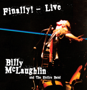 Billy McLaughlin - Finally! Live