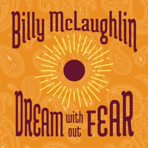 Dream with out Fear - Billy McLaughlin